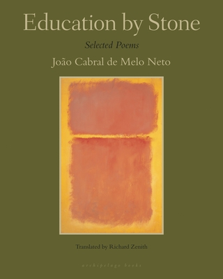 Education by Stone - De Melo Neto, Joao Cabral, and Zenith, Richard (Translated by)