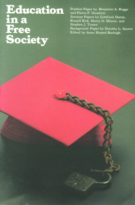 Education in a Free Society - Rogge, Benjamin A, and Burleigh, Anne H (Editor)