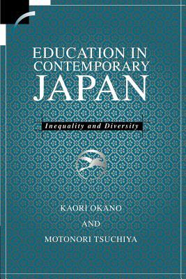 Education in Contemporary Japan: Inequality and Diversity - Okano, Kaori