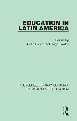 Education in Latin America - Brock, Colin (Editor), and Lawlor, Hugh (Editor)