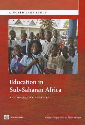 Education in Sub-Saharan Africa: A Comparative Analysis - Majgaard, Kirsten