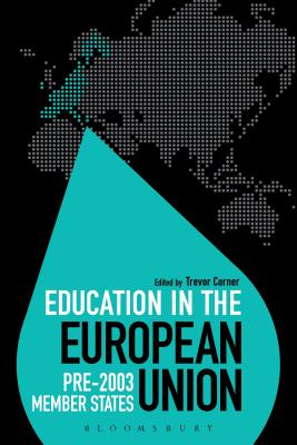 Education in the European Union: Pre-2003 Member States - Corner, Trevor, Professor (Editor), and Brock, Colin, Dr. (Series edited by)