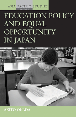 Education Policy and Equal Opportunity in Japan - Okada, Akito