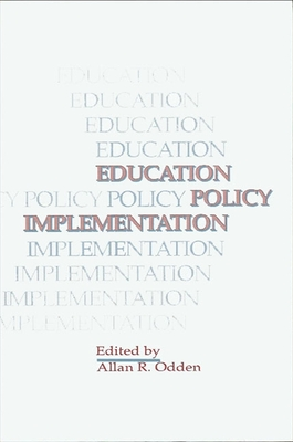 Education Policy Implementation - Odden, Allan R (Editor)