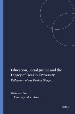 Education, Social Justice and the Legacy of Deakin University: Reflections of the Deakin Diaspora - Tinning, Richard, and Sirna, Karen