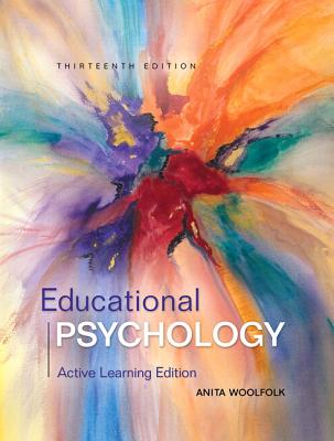 Educational Psychology: Active Learning Edition with Mylab Education with Enhanced Pearson Etext, Loose-Leaf Version -- Access Card Package - Woolfolk, Anita