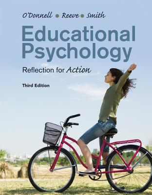 Educational Psychology: Reflection for Action - O'Donnell, Angela M., and Reeve, Johnmarshall, and Smith, Jeffrey K.