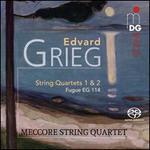 Edvard Grieg: String Quartets 1 & 2; Fugue EG 114
