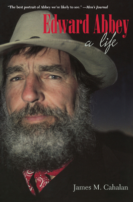 Edward Abbey: A Life - Cahalan, James M