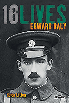 Edward Daly: 16Lives - Litton, Helen, and Collins (Editor), Lorcan (Series edited by)