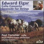 Edward Elgar: Cello Concerto; Serenade for Strings; Cello Encores