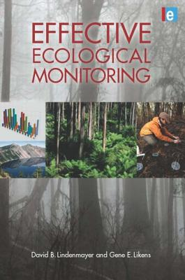 Effective Ecological Monitoring - Lindenmayer, David B, and Likens, Gene E