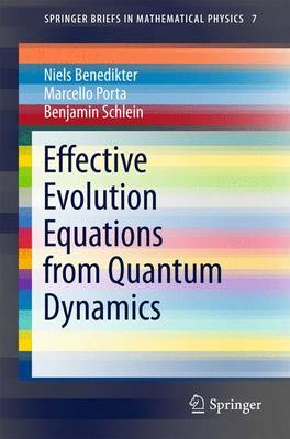 Effective Evolution Equations from Quantum Dynamics - Benedikter, Niels, and Porta, Marcello, and Schlein, Benjamin