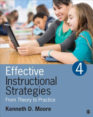 Effective Instructional Strategies: From Theory to Practice - Moore, Kenneth D