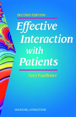 Effective Interaction with Patients - Faulkner, Ann