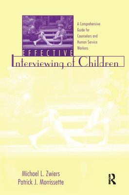 Effective Interviewing of Children: A Comprehensive Guide for Counselors and Human Service Workers - Zwiers, Michael L.