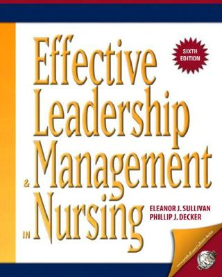 Effective Leadership and Management in Nursing - Sullivan, Eleanor J