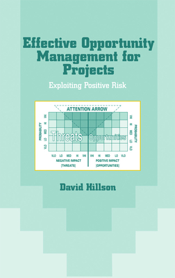 Effective Opportunity Management for Projects - Hillson, David