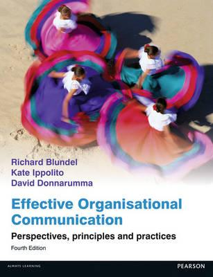 Effective Organisational Communication: Perspectives, principles and practices - Blundel, Richard, and Ippolito, Kate, and Donnarumma, David