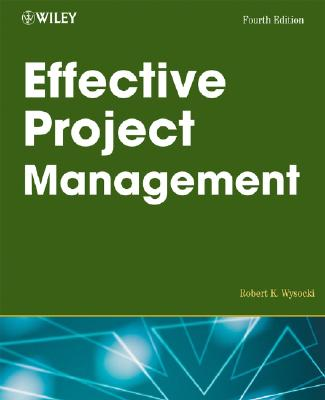 Effective Project Management: Traditional, Adaptive, Extreme - Wysocki, Robert K