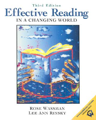Effective Reading in a Changing World - Wassman, Rose, and Rinsky, Lee Ann