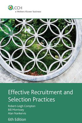 Effective Recruitment and Selection Practices - Compton, Robert, and Morrissey, Bill, and Nankervis, Alan