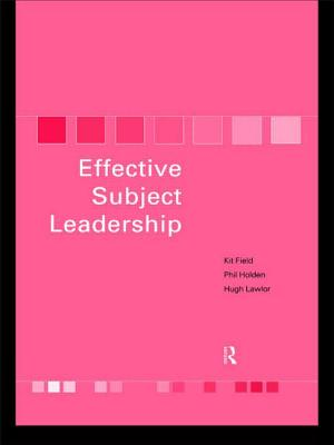 Effective Subject Leadership - Field, Kit, and Holden, Phil, and Lawlor, Hugh