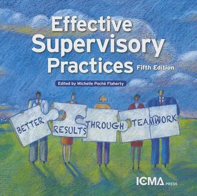 Effective Supervisory Practices: Better Results Through Teamwork - Flaherty, Michelle Poche (Editor)
