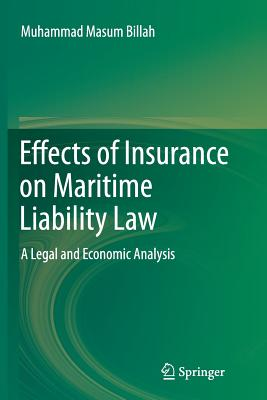Effects of Insurance on Maritime Liability Law: A Legal and Economic Analysis - Masum Billah, Muhammad