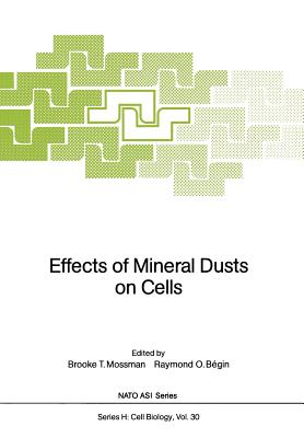 Effects of Mineral Dusts on Cells - Mossman, Brooke T (Editor), and Begin, Raymond O (Editor)