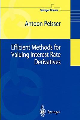 Efficient Methods for Valuing Interest Rate Derivatives - Pelsser, Antoon