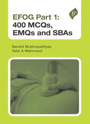 EFOG Part 1: 400 MCQs, EMQs and SBAs - Mukhopadhyay, Sambit