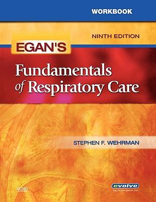 Egan's Fundamentals of Respiratory Care - Kacmarek, Robert M, PhD, Rrt, and Wilkins, Robert L, PhD, Rrt