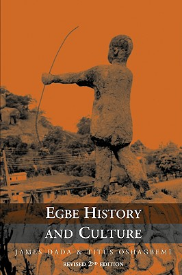 Egbe History and Culture - 2nd Edition - Dada, James