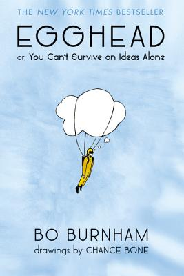 Egghead: Or, You Can't Survive on Ideas Alone - Burnham, Bo