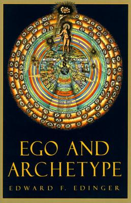 Ego and Archetype - Edinger, Edward F, M.D.