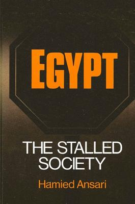 Egypt: The Stalled Society - Ansari, Hamied