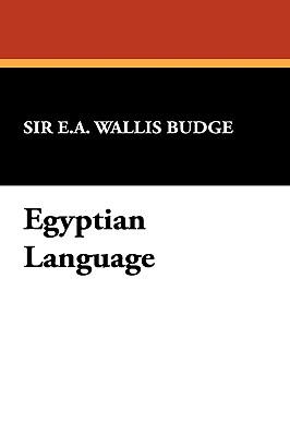 Egyptian Language - Budge, Sir E a Wallis