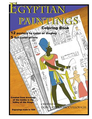 Egyptian Paintings Coloring Book: 16 Posters to Color or Display. 5 Full Color Pictures. - Landes-McCullough, Donald