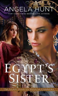 Egypt's Sister - Hunt, Angela, Dr. (Preface by)
