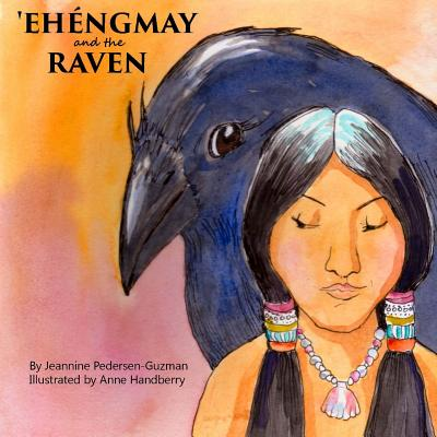 'Ehengmay and the Raven - Pedersen-Guzman, Jeannine