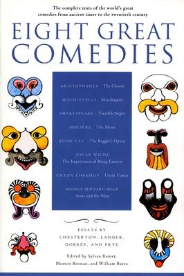 Eight Great Comedies - Barnet, Sylvan (Editor), and Berman, Morton (Editor), and Burton, William (Editor)