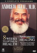 Eight Weeks to Optimum Health and Spontaneous Healing