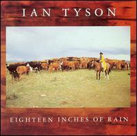 Eighteen Inches of Rain - Ian Tyson