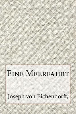 Eine Meerfahrt - Eichendorff, Joseph Freiherr Von 1788-