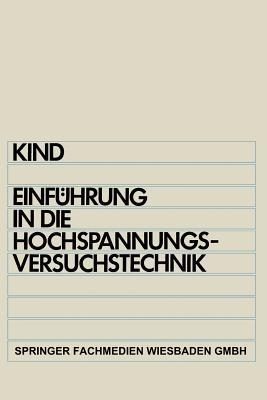 Einfuhrung in Die Hochspannungs-Versuchstechnik - Kind, Dieter