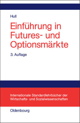 Einfuhrung in Futures- Und Optionsmarkte - Hull, John C, and Oetjen, Almut (Translated by), and Wacker, Holger (Translated by)