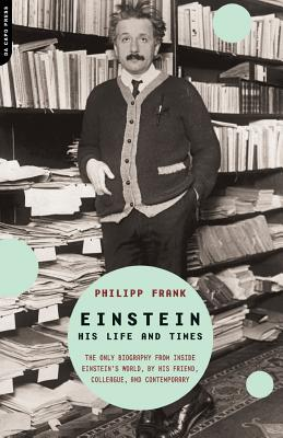 Einstein: His Life and Times - Frank, Philipp