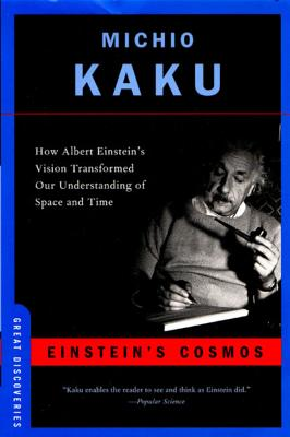 Einstein's Cosmos: How Albert Einstein's Vision Transformed Our Understanding of Space and Time - Kaku, Michio