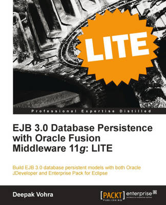 EJB 3.0 Database Persistence with Oracle Fusion Middleware 11g:LITE - Vohra, Deepak